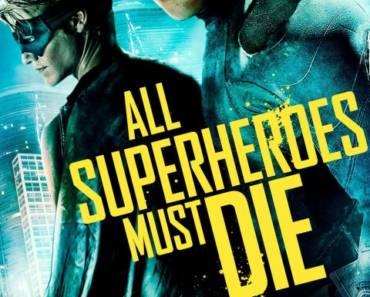 All Superheroes Must Die 2011 Poster