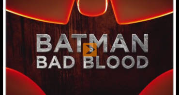 Batman-Bad-Blood-Film-Trailer-Video