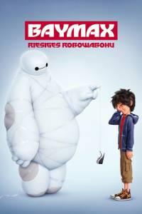 Baymax - Riesiges Robowabohu Film Poster