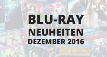 Blu-Ray und DVD Neuerscheinungen im Dezember 2016