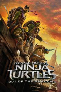 Teenage Mutant Ninja Turtles: Out of the Shadows Film Poster